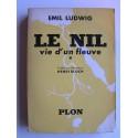 Emil Ludwig - Le Nil. Vie d'un fleuve. Tome 1