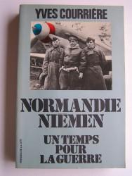 Un temps pour la guerre. Normandie-Niémen