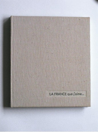 Kléber Haedens - La France que j'aime...