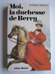 Moi, la duchesse de Berry