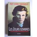 Fey von Hassel - Les jours sombres. Le destin extraordinaire d'une Allemande antinazie