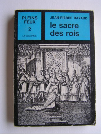 Jean-Pierre Bayard - Le sacre des rois