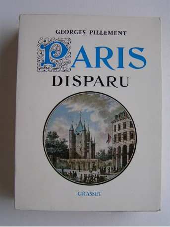 Georges Pillement - Paris disparu