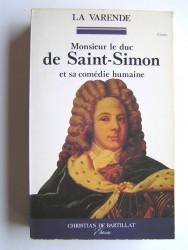 Jean de La Varende - Monsieur de duc de Saint-Simon et sa comédie humaine