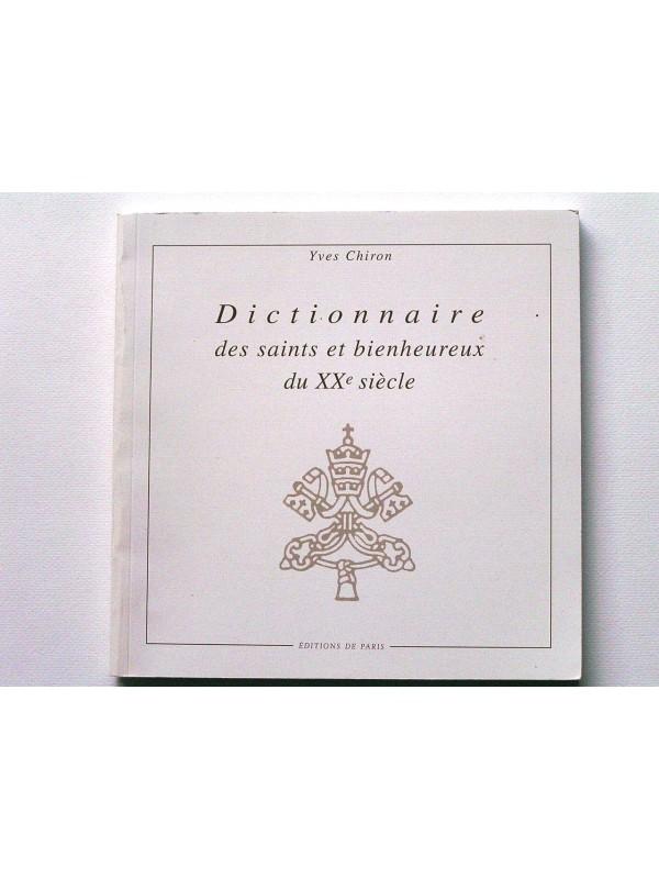 Dictionnaire des saints et bienheureux du XXème siècle - Yves Chiron