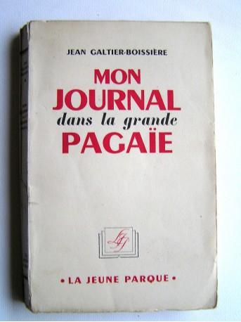 Jean Galtier-Boissière - Mon journal dans la grande pagaïe