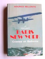Le premier Paris - New York. Costes et Bellonte