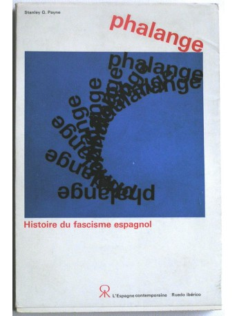Stanley G. Payne - Phalange. Histoire d'un fascisme espagnol