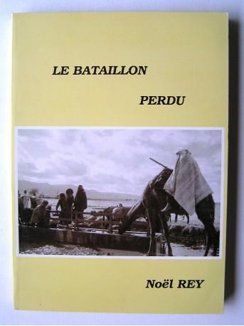 Noël Rey - Le bataillon perdu
