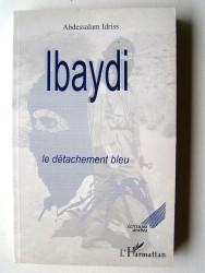 Abdessalam Idriss - Ibaydi. Le détachement bleu