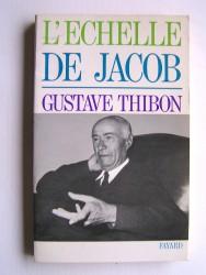 Gustave Thibon - L'échelle de Jacob