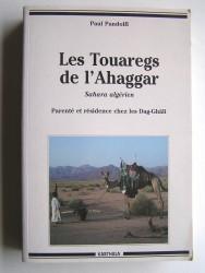 Paul Pandolfi - Les Touaregs de l'Ahaggar. Sahara algérien. Parenté et résidence chez les Dag-Ghâli