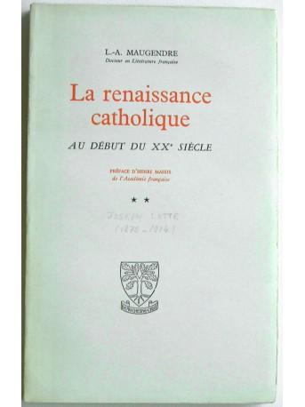 L.-A. Maugendre - La renaissance catholique au début du XXe siècle