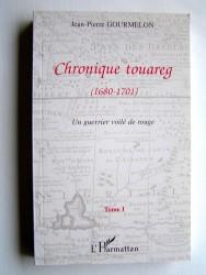 Jean-Pierre Gourmelon - Chronique touareg. 1680 - 1701. Un guerrier voilé de rouge