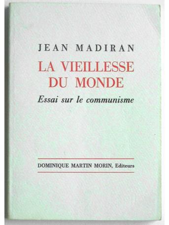 Jean Madiran - La veillesse du monde. Essai sur le communisme