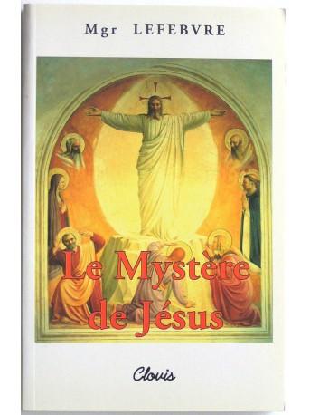 Monseigneur Marcel Lefèbvre - Le mystère de Jésus