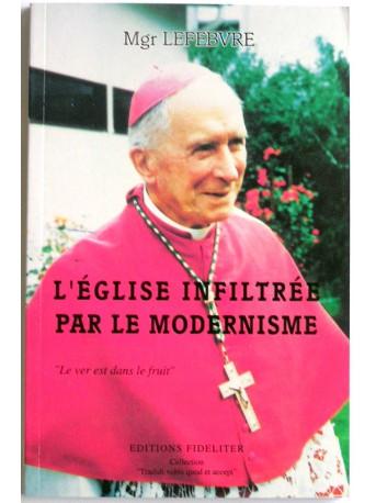 """Monseigneur Marcel Lefèbvre - L'Eglise infiltrée par le modernisme. """"Le ver est dans le fruit"""""""