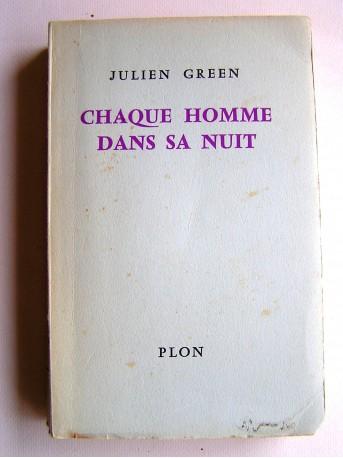 Julien Green - Chaque homme dans sa nuit