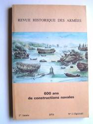 Revue historique des armées.N°1 (Spécial) - 1974. 600 ans de constructions navales