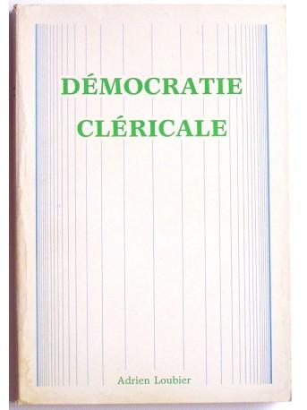 Adrien Loubier - La démocratie cléricale