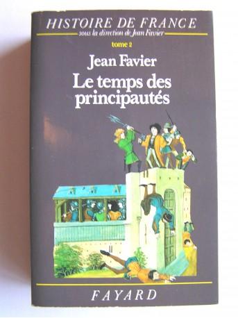 Jean Favier - Histoire de France. Tome 2. Le temps des principautés