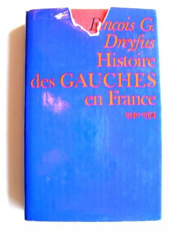 François-Georges Dreyfus - Histoire des gauches en France. 1940 - 1971