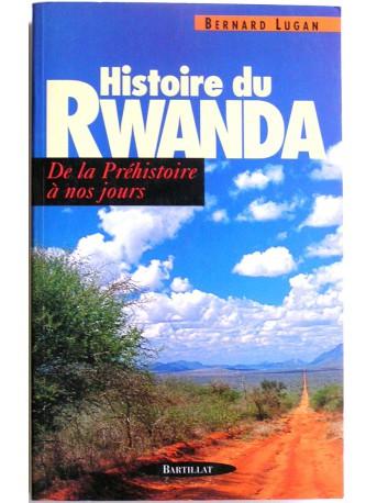 Bernard Lugan - histoire du Rwanda. De la préhistoire à nos jours