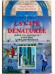 La cité dénaturée. Cité classique contre cité moderne