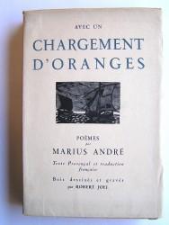 Marius André - Avec un chargement d'oranges. Poèmes