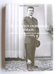 Je ne vous oublierai jamais... Histoire du serment d'un lieutenant en Algérie