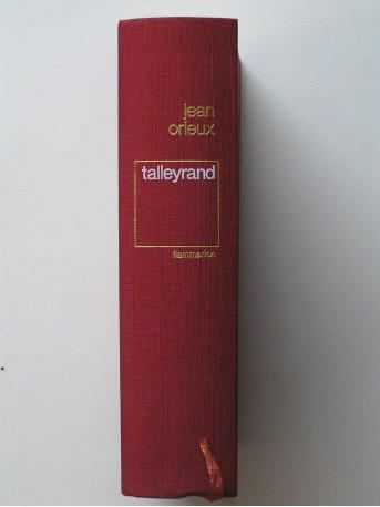 Jean Orieux - Talleyrand ou le sphinx incompris