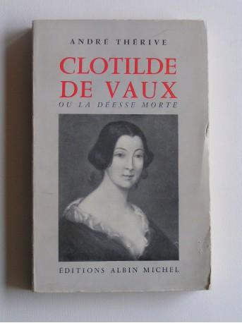 André Thérive - Clotilde de Vaux ou la déesse morte